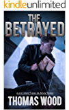 The Betrayed (Alfie Lewis Thrillers Book 3)