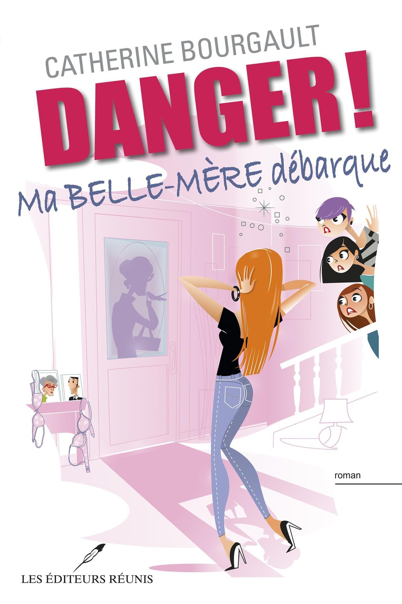 DANGER! MA BELLE-MÈRE DÉBARQUE de Catherine Bourgault 71SZwfHObIL