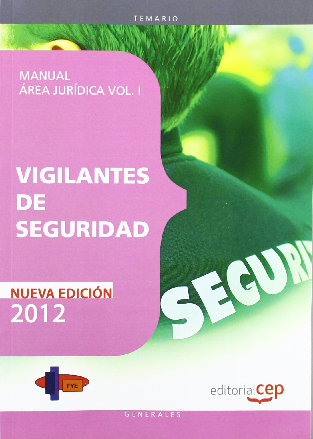 Manual Vigilantes de seguridad. Área jurídica. Vol. I pdf