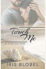 Touch Me (Alinta Bay Book 4) Kindle Edition