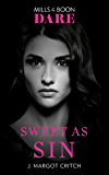 Sweet As Sin (Mills & Boon Dare) (Sin City Brotherhood, Book 3)