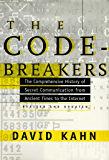 The Codebreakers: The Comprehensive History of Secret Communication from Ancient Times to the Internet