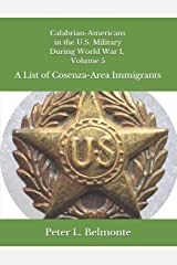 Calabrian-Americans in the US Military During World War I, Volume 5: A List of Cosenza-Area Immigrants Paperback