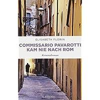Commissario Pavarotti kam nie nach Rom: Kriminalroman (Commissario Pavarotti, Lissie von Spiegel)