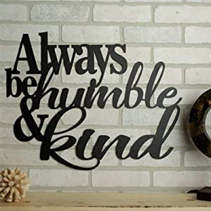Always Be Humble And Kind Metal Sign,Welcome Door Hanger,Personalized Metal Wall Hanging Sign,Rustic Vintage Farmhouse Decor for Front Porch Home Garden Bar Store Gate Housewarming Wedding Anniversary