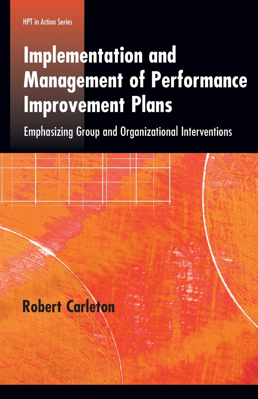 Read Online Implementation and Management of Performance Improvement Plans PDF
