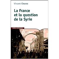France et la question de Syrie (La): 1914-1918