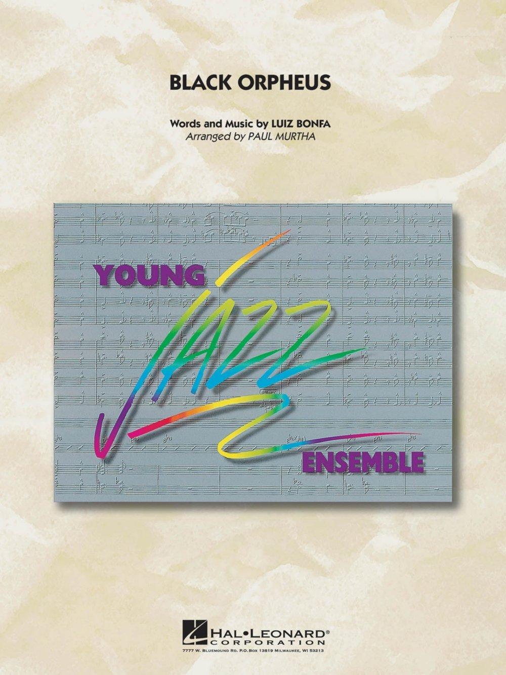 Hal Leonard Black Orpheus Jazz Band Level 3 Arranged by Paul Murtha PDF