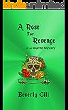 A Rose for Revenge: a La Muerte Mystery