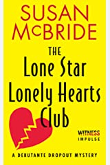 The Lone Star Lonely Hearts Club: A Debutante Dropout Mystery Kindle Edition