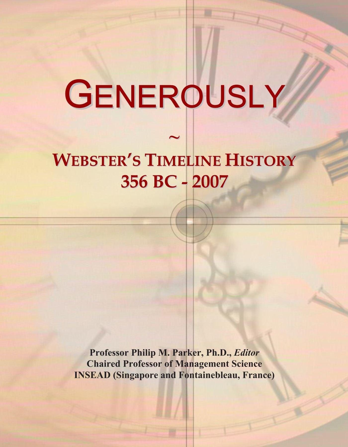 Download Generously: Webster's Timeline History, 356 BC - 2007 ebook
