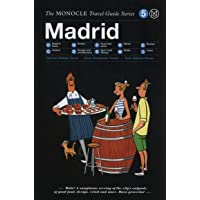 The Monocle Travel Guide to Madrid: The Monocle Travel Guide Series
