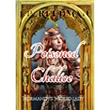 POISONED CHALICE: Mabel de Belleme Normandy's Wicked Lady (Medieval Babes: Tales of Little-Known Ladies Book 8)