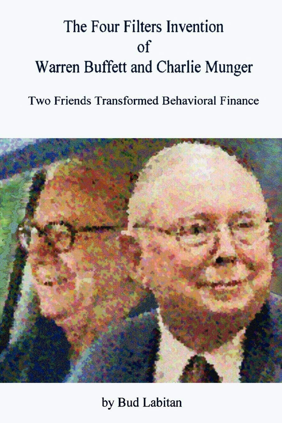 The Four Filters Invention Of Warren Buffett And Charlie