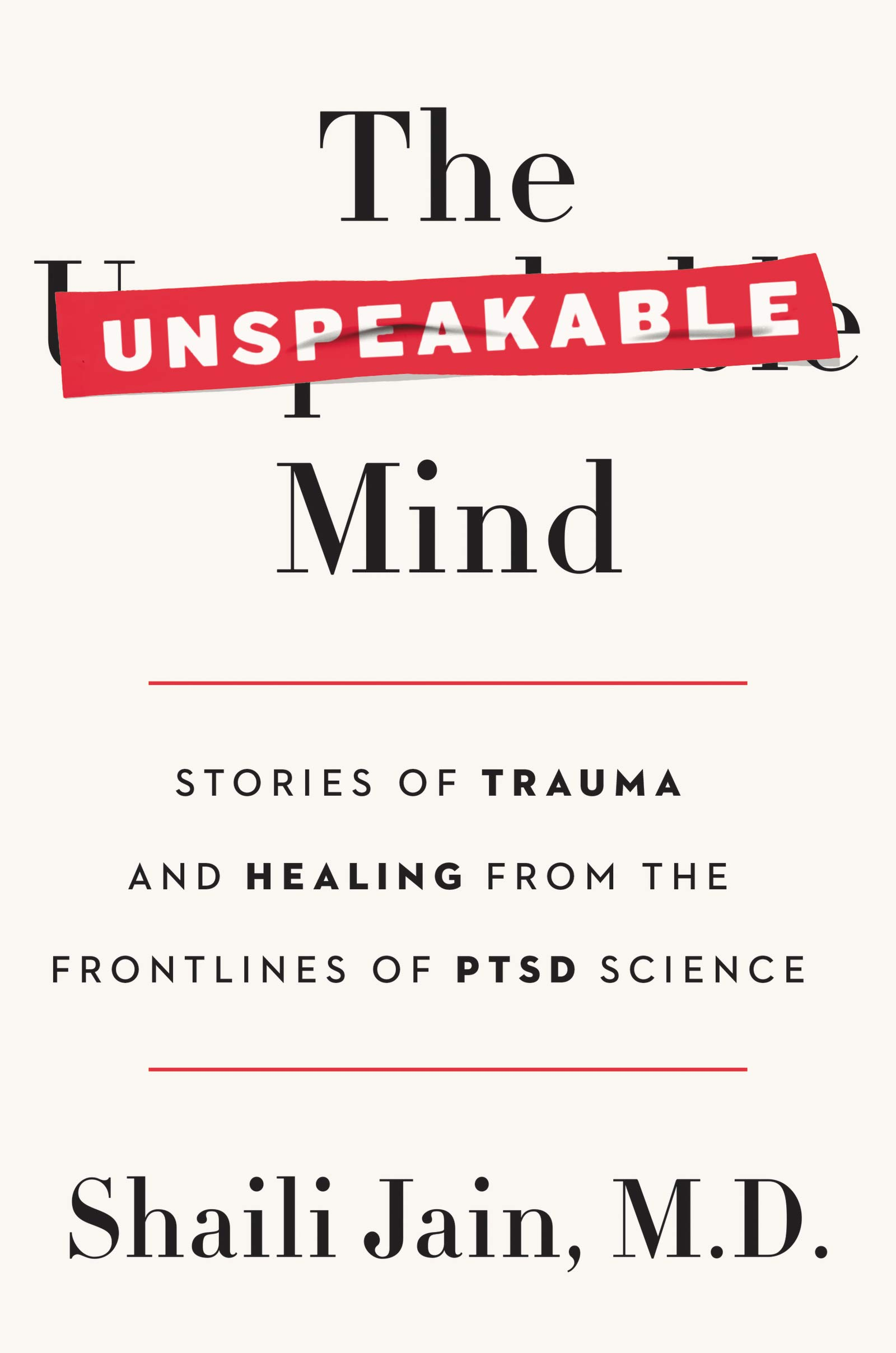 The Unspeakable Mind: Stories of Trauma and Healing from the