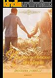 Non ho mai smesso di volere te (La trilogia delle verità Vol. 2)