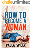 How to Become a Woman: Gender Swap: Gender Transformation