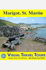 Marigot, St. Martin: A Self-guided Walking Tour. (Tours4Mobile, Visual Travel Tours Book 202) Kindle Edition