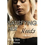 Satisfying Her Needs 2: A Hotwife Revealed Story (Satisfying Her Needs Series)