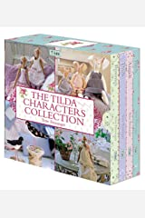 The Tilda Characters Collection: Birds, Bunnies, Angels & Dolls Hardcover