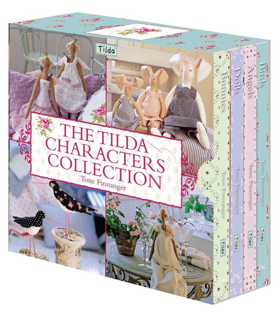 The Tilda Characters Collection: Birds, Bunnies, Angels & Dolls