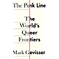 The Pink Line: The World's Queer Frontiers (English Edition)