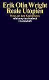 Reale Utopien: Wege aus dem Kapitalismus (suhrkamp taschenbuch wissenschaft)