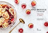 The One-Bottle Cocktail: More than 80 Recipes