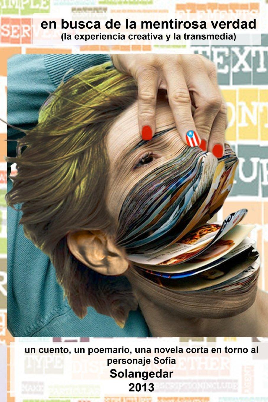 En busca de la mentirosa verdad (la experiencia creativa y la ...