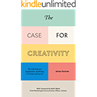 The Case for Creativity: The link between imaginative marketing & commercial success (English Edition)