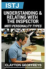 ISTJ: Understanding & Relating with the Inspector (MBTI Personality Types) Kindle Edition