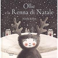 Ollie e la renna di Natale. Ediz. a colori