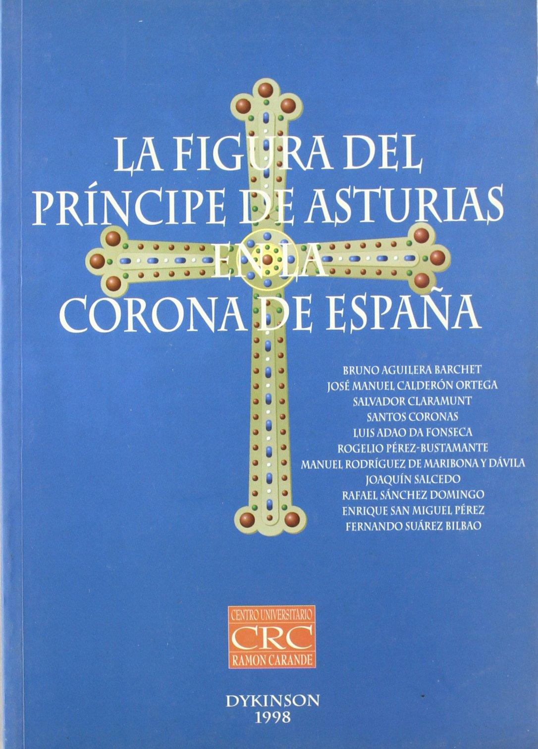 FIGURA DEL PRINCIPE DE ASTURIAS EN LA CORONA DE ESPAÑA.: Amazon.es: VARIOS: Libros