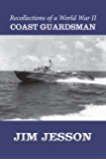 Recollections of a WW II Coast Guardsman