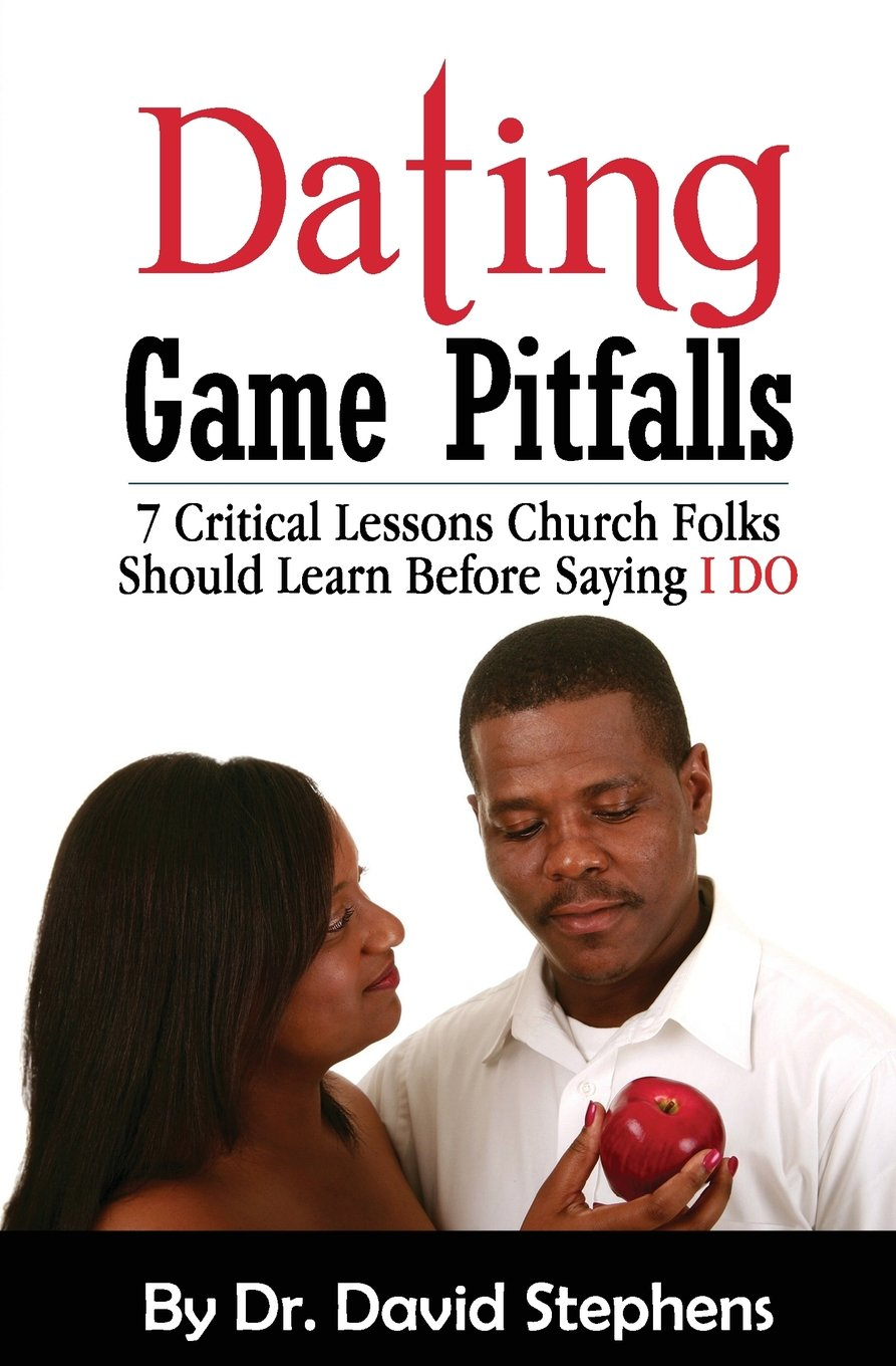 """Download Dating Game Pitfalls: 7 Critical Lessons Church Folks Should Learn Before Saying """"I DO"""" PDF"""