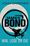 Win, Lose or Die (James Bond, Band 23)