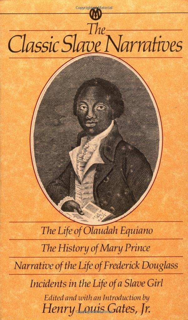 The Classic Slave Narratives: The Life of Olaudah Equiano / The History of  Mary Prince / Narrative of the Life of Frederick Douglass