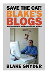 Save the Cat!® Blake's Blogs: More Information and Inspiration for Writers Kindle Edition
