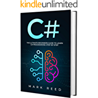 C#: The Ultimate Beginners Guide to Learn C# Programming Step-by-Step