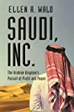 Saudi, Inc.: The Arabian Kingdom's Pursuit of