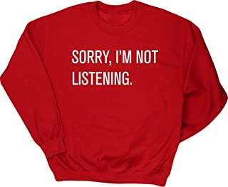 Hippowarehouse Sorry I'm not Listening Unisex Jumper Sweatshirt Pullover (Specific Size Guide in Description)