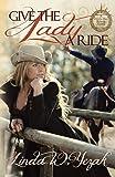 Give the Lady a Ride: a Circle Bar Ranch novel