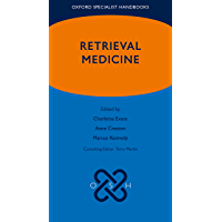 Retrieval Medicine (Oxford Specialist Handbooks)