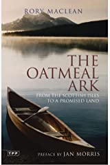 The Oatmeal Ark: From the Scottish Isles to a Promised Land (Tauris Parke Paperbacks) Paperback