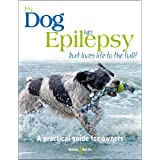 My dog has epilepsy ...... but lives life to the full!