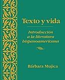 Texto y vida: Introdución a la literatura hispanoamericana (Spanish Edition)