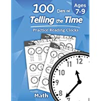Humble Math – 100 Days of Telling the Time – Practice Reading Clocks: Ages 7-9,...