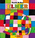 Elmer, l'elefante variopinto. Ediz. illustrata