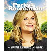 Parks and Recreation: On Waffles, Friends, and Work