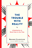 The Trouble with Reality: A Rumination on Moral Panic in Our Time (English Edition)